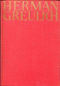 Herman Greulich. Ein Sohn des Volkes.