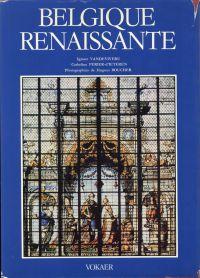 Belgique renaissante. Architecture, art monumental. Photographies de Hugues Boucher.
