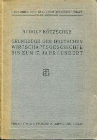 Grundzüge der deutschen Wirtschaftsgeschichte bis zum 17. Jahrhundert.