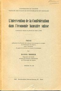 L'intervention de la Confédération dans l'économie bancaire suisse. Notamment durant la période de 1929 à 1936.